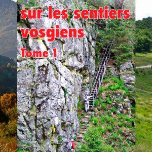 Randonnées dans les Vosges tome 1