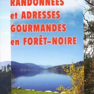 Randonnées et adresses gourmandes en Forêt-Noire – Tome 1