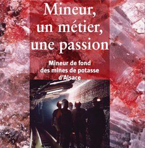 Mineur, un métier, une passion